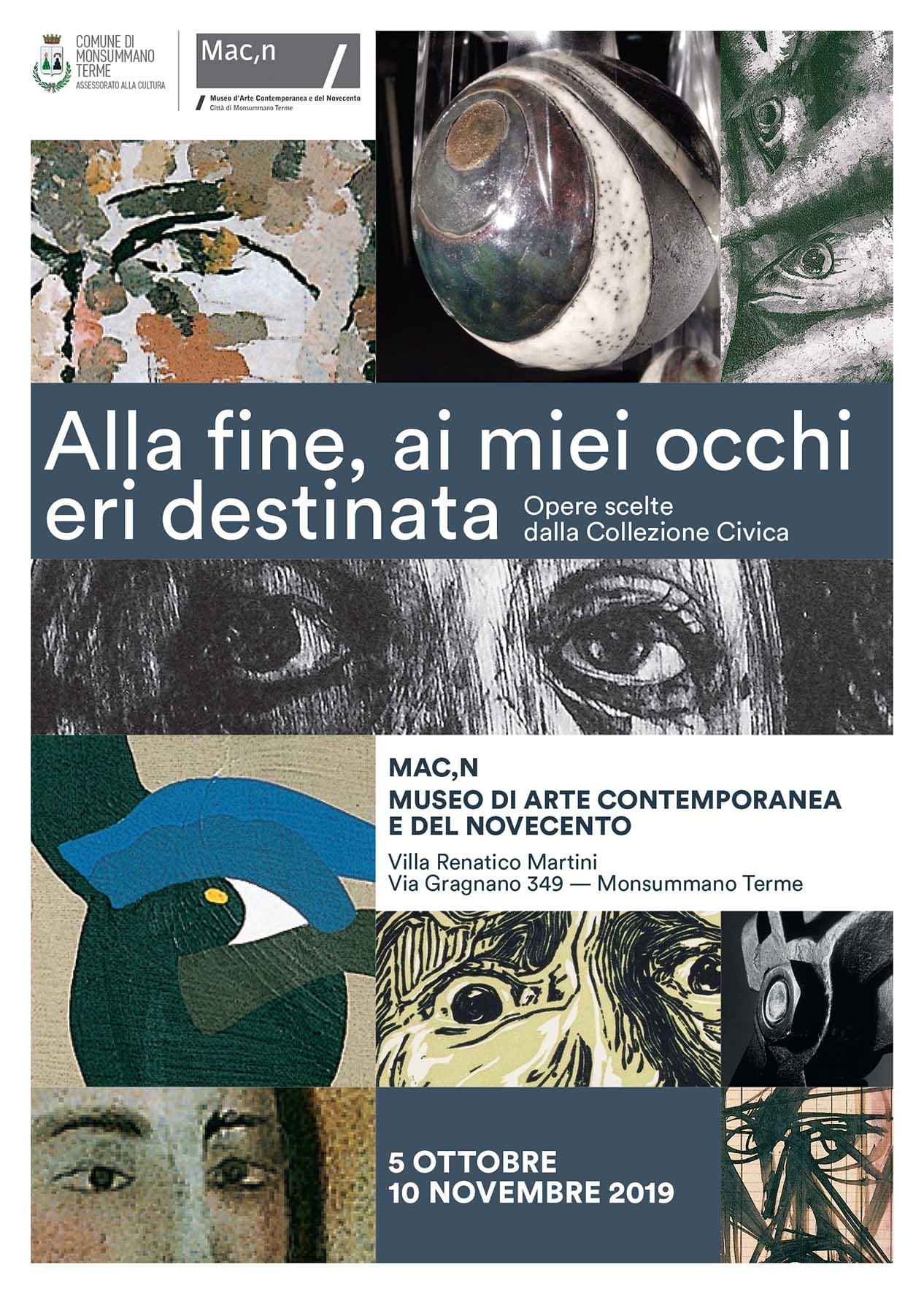 """Mostra """"Alla fine, ai miei occhi eri destinata"""" MACn Museo Arte Contemporanea e del Novecento a Monsummano Terme"""